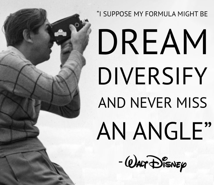 "Picture of Walt with a camera that says ""Dream Diversify and never miss an angle"""