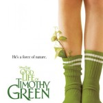 Wow This Movie Really Came Out of Nowhere, The Odd Life of Timothy Green