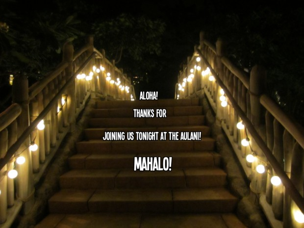 aulani-nighttime-thanks for joining us
