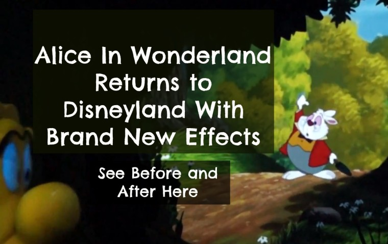 alice in wonderland disneyland attraction refurbishment before and after