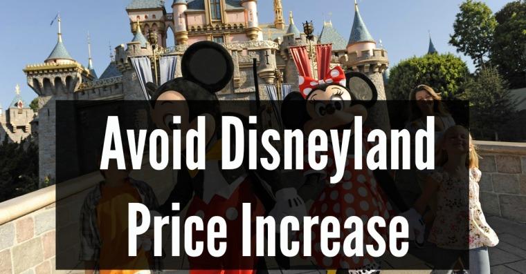 avoid disneyland price increases