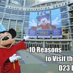 10 Reasons to Visit the D23 Expo 2013 This August