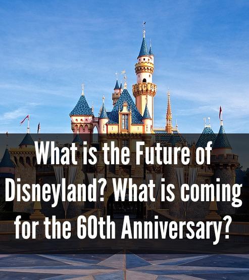 disneyland 60th anniversary future