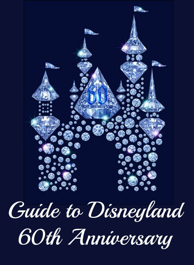 disneyland 60th anniversary guide
