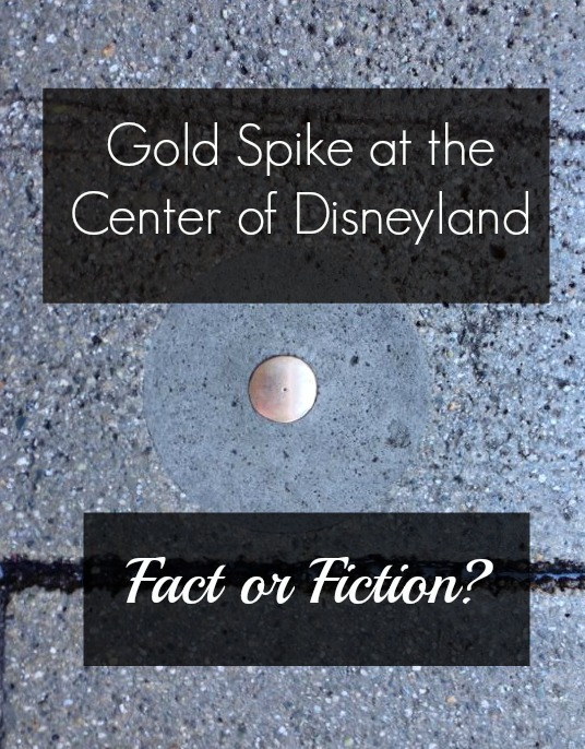 disneyland central gold spike fact or fiction
