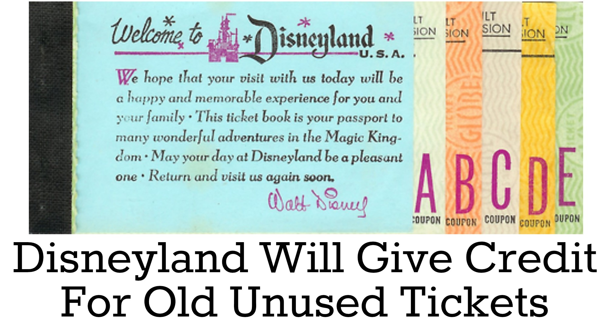Disneyland Gives Face Value For Unused Ticket Books and Letter ...