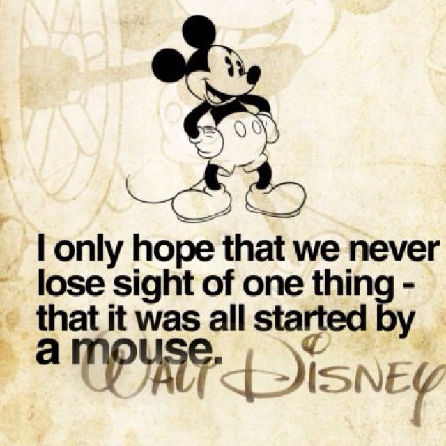 "Picture of Mickey Mouse that reads: ""It all started with a mouse"""