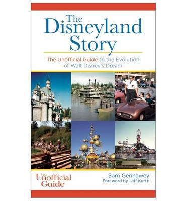 the-disneyland-story-unofficial-guide-sam-gennaway