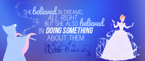 "Image that reads: ""She believed in dreams, alright. She also believed in doing something about them."""