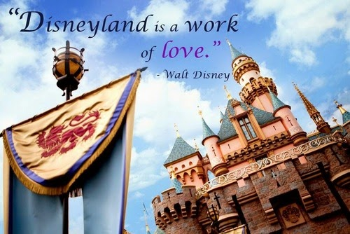 "Sleeping Beauty's castle with the words: ""Disneyland is a work of love."""